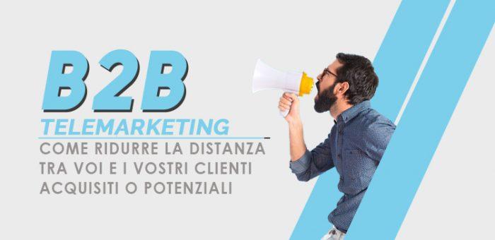 La nostra specializzazione è il telemarketing B2B.